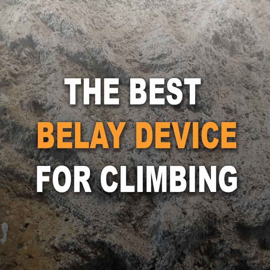 The BEST Belay Device: Battle-Tested!
