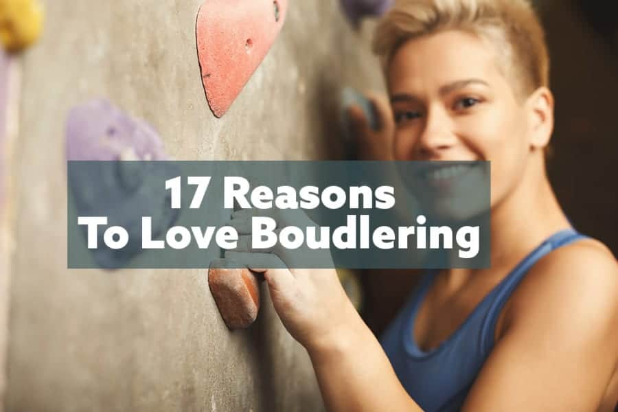 17 Reasons Why Bouldering Is So Popular