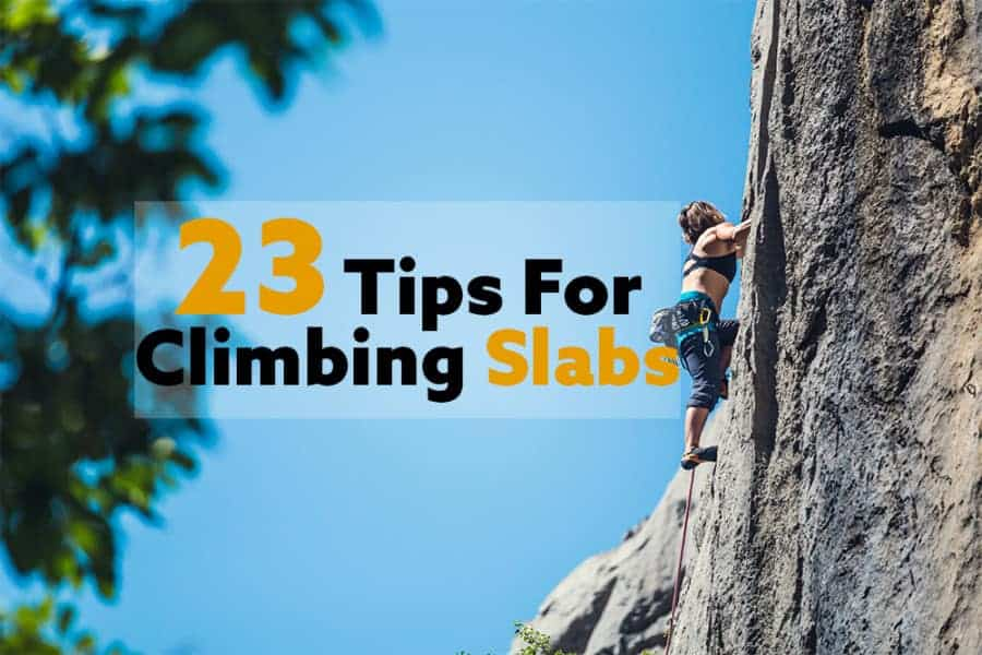 23 Tips for Climbing Slabs