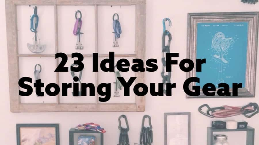 23 Storage Ideas for Your Climbing Gear