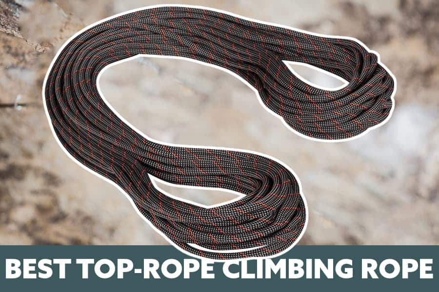 The Best Rope for Top Rope Climbing (Type, Length, Diameter, Price)